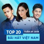 Download nhạc mới Top 20 Bài Hát Việt Nam Tuần 29/2018 Mp3 hot