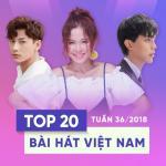 Tải bài hát online Top 20 Bài Hát Việt Nam Tuần 36/2018 miễn phí