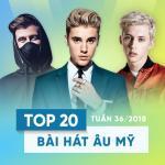 Download nhạc hay Top 20 Bài Hát Âu Mỹ Tuần 36/2018 mới nhất
