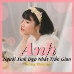 Tải nhạc Mp3 Anh, Người Xinh Đẹp Nhất Trần Gian (Single) nhanh nhất