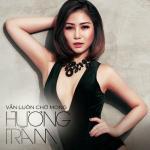 Tải bài hát hot Vẫn Luôn Chờ Mong (Single) miễn phí