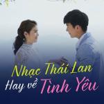 Download nhạc mới Nhạc Thái Lan Hay Về Tình Yêu Mp3 trực tuyến