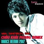 Tải nhạc mới Châu Khải Phong Dance Remix 2012 chất lượng cao
