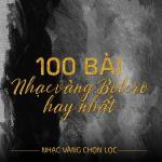 Tải nhạc hot 100 Ca Khúc Nhạc Vàng Bolero Nổi Bật - Nhạc Vàng Chọn Lọc mới