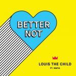 Nghe nhạc Mp3 Better Not (Single) về điện thoại