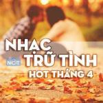 Download nhạc Mp3 Nhạc Trữ Tình Hot Tháng 4/2015 hot