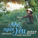 Tải nhạc mới Nhớ Người Yêu (Liên Khúc Nhạc Trữ Tình Bolero 2017) hay nhất