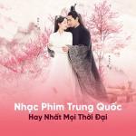 Tải nhạc hay Nhạc Phim Trung Quốc Hay Nhất Mọi Thời Đại mới online