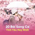Tải bài hát online 20 Bài Song Ca Tình Yêu Hay Nhất hot
