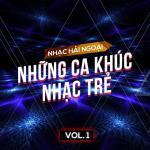 Tải nhạc mới Nhạc Hải Ngoại (Vol. 1 - Những Ca Khúc Nhạc Trẻ) Mp3 hot