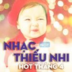 Tải bài hát hay Nhạc Thiếu Nhi Hot Tháng 4/2015 chất lượng cao