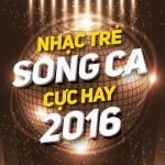 Download nhạc Nhạc Trẻ Song Ca Cực Hay 2016 chất lượng cao