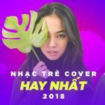 Nghe nhạc Nhạc Trẻ Cover Hay Nhất 2018 hot
