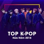 Nghe nhạc hot Top K-POP Nửa Năm 2018 về điện thoại