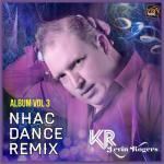 Tải bài hát online Nhạc Dance Remix (Vol. 3) Mp3 miễn phí