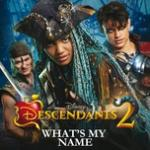 """Download nhạc hot What""""s My Name (From """"Descendants 2"""") (Single) Mp3 miễn phí"""