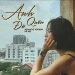 Download nhạc hot Anh Đã Quên (Acoustic Version) (Single) Mp3 trực tuyến