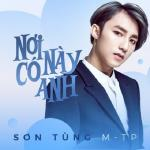 Tải bài hát mới Nơi Này Có Anh (Single) hot