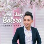 Tải bài hát mới Tình Chàng Bolero Mp3