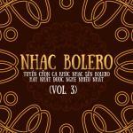 Tải nhạc online Nhạc Bolero - Tuyển Chọn Ca Khúc Nhạc Sến Bolero Được Nghe Nhiều(Vol. 3) hay nhất
