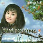 Nghe nhạc hay Hát Cho Quê Hương Vol. 5 (Hương Lan - Tình Productions Vol. 26) Mp3