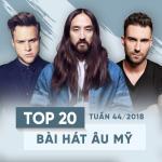 Tải nhạc online Top 20 Bài Hát Âu Mỹ Tuần 44/2018 mới nhất
