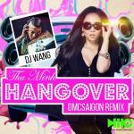 Download nhạc hay Hangover (DMC Saigon Remix) trực tuyến