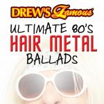 """Nghe nhạc hot Drew""""s Famous Ultimate 80""""s Hair Metal Ballads mới"""