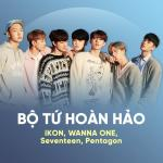 Download nhạc hay Bộ Tứ Hoàn Hảo: iKON, WANNA ONE, Seventeen, Pentagon Mp3 miễn phí