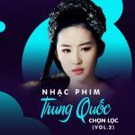 Tải bài hát Nhạc Phim Trung Quốc Chọn Lọc (Vol.2) Mp3 online