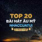 Tải bài hát mới Top 20 Bài Hát Âu Mỹ NhacCuaTui Tuần 32/2017 Mp3 online