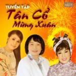 Nghe nhạc mới Tuyển Tập Tân Cổ Mừng Xuân hot
