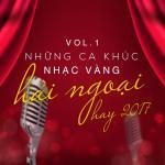 Download nhạc hot Những Ca Khúc Nhạc Vàng Hải Ngoại Hay 2017 (Vol. 1) mới nhất
