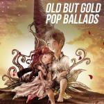 Tải nhạc mới Old But Gold Pop Ballads Mp3 hot
