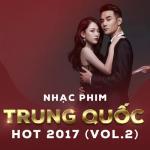 Nghe nhạc hay Nhạc Phim Trung Quốc Hot 2017 (Vol. 2) miễn phí