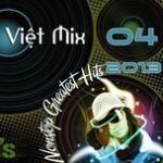 Nghe nhạc Mp3 Nonstop Việt Mix Greatest Hits (04/2013) chất lượng cao