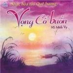 Download nhạc hay Vọng Cổ Buồn (NS Minh Vy) Mp3 hot