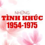 Nghe nhạc hot Những Tình Khúc 1954 - 1975 Mp3 online