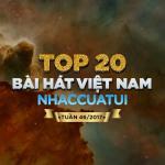 Tải bài hát Top 20 Bài Hát Việt Nam NhacCuaTui Tuần 46/2017 Mp3 online