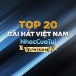 Download nhạc Top 20 Bài Hát Việt Nam Tuần 14/2018