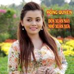 Download nhạc Đón Xuân Này Nhớ Xuân Xưa mới nhất
