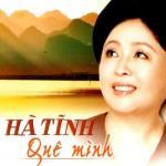 Tải bài hát Hà Tĩnh Quê Mình (2005) nhanh nhất