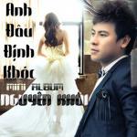 Nghe nhạc hot Anh Đâu Định Khóc Mp3 online