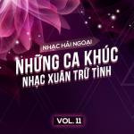 Tải nhạc Mp3 Nhạc Hải Ngoại (Vol. 11 - Những Ca khúc Nhạc Xuân Trữ Tình) hay online