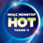 Download nhạc mới Nhạc Nonstop Hot Tháng 11/2017 trực tuyến