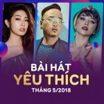 Tải bài hát online Bài Hát Yêu Thích Tháng 05/2018 mới