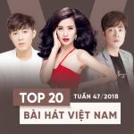 Download nhạc hot Top 20 Bài Hát Việt Nam Tuần 47/2018 online