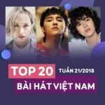 Download nhạc Top 20 Bài Hát Việt Nam Tuần 21/2018 Mp3 miễn phí