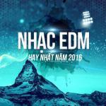 Download nhạc mới Nhạc EDM Hay Năm 2016 Mp3 hot