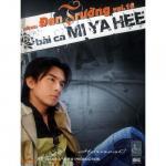 Tải bài hát online Bài Ca Mi Ya Hee mới nhất